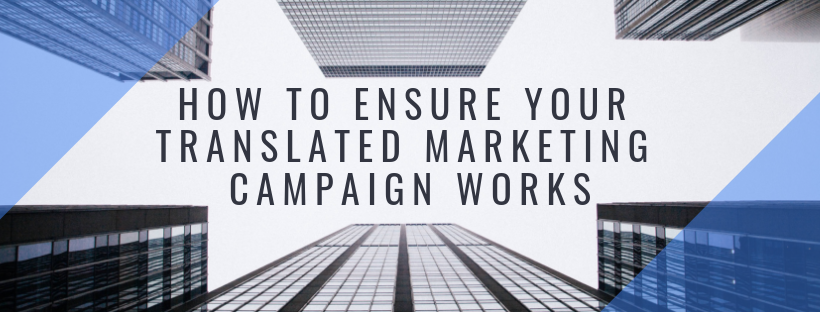 How to Ensure Your Translated Marketing Campaign Works