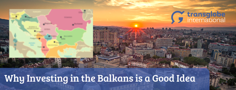 Why Investing in the Balkans is a Good Idea