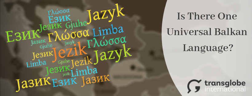 Is There One Universal Balkan Language?