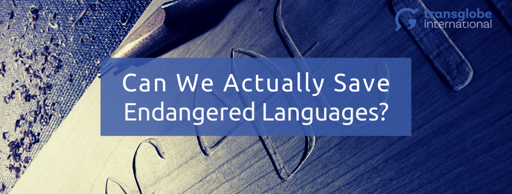 Can We Actually Save Endangered Languages?
