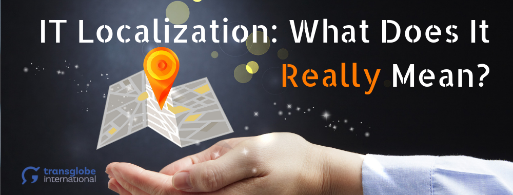 IT Localization: What Does It Really Mean?
