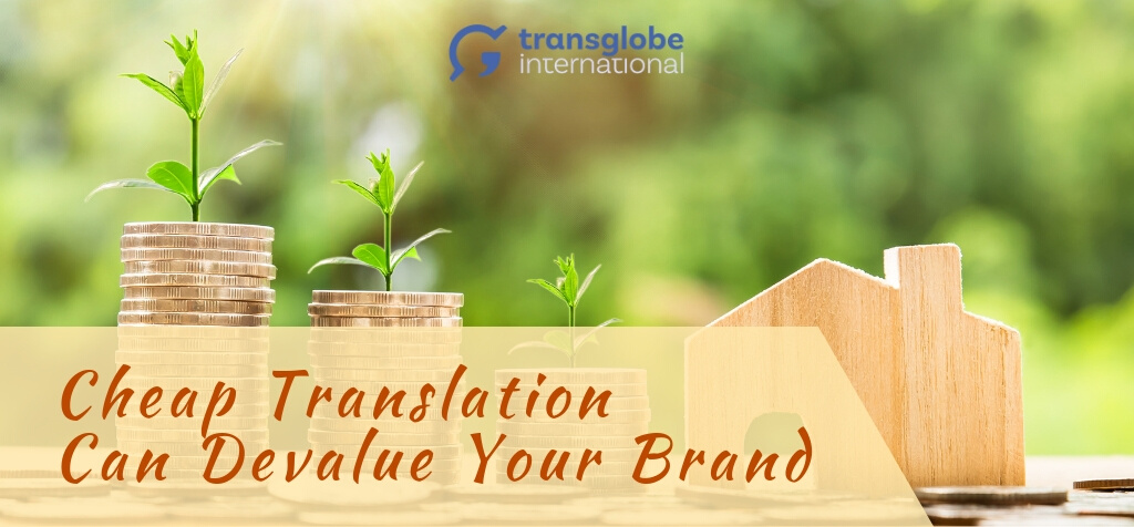 Cheap Translation Can Devalue Your Brand