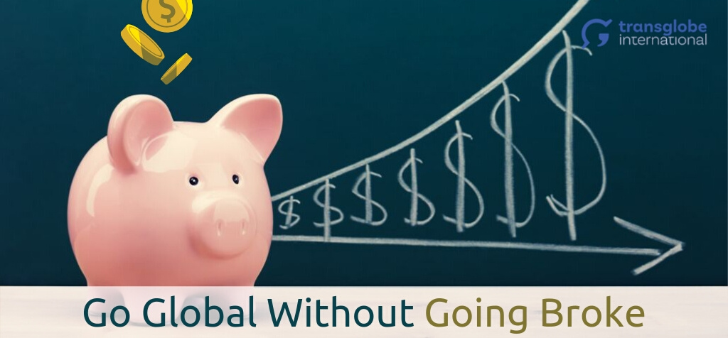 Go Global Without Going Broke