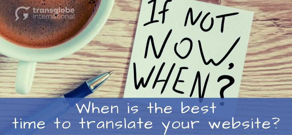 When is the best time to translate your website?