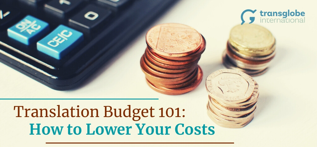 Translation Budget 101: How to Lower Your Costs